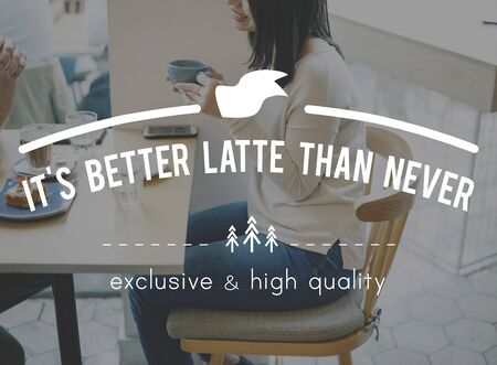 brighter: Its Better Latte Than Never Beginning Start New Day Concept
