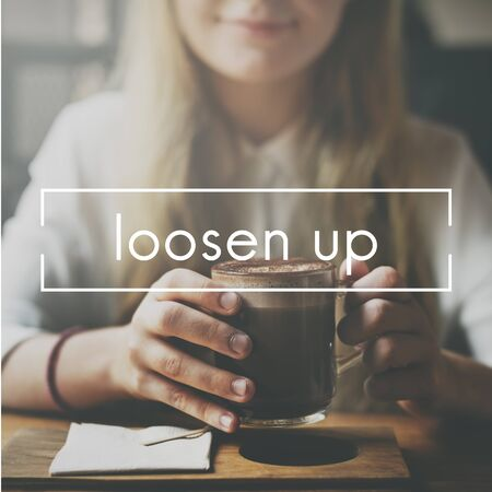 loosen up: Loosen Up Loosen Relax Removal Rest Peace Concept