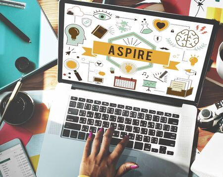 desire: Aspire Aspiration Ambition Desire Goal Hope Concept