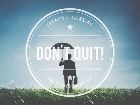 optimism: Dont Quit Goal Archievement Attitude Optimism Concept