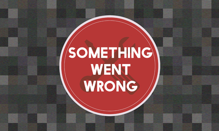 be missing: Error Something Went Wrong Under Construction Concept