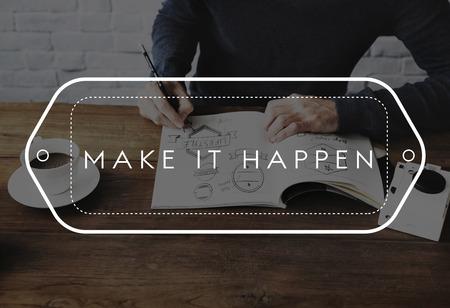 make believe: Follow Your Dreams Believe in Yourself Make it Happen Concept