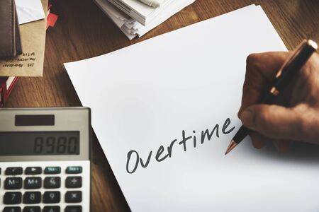 working hours: Overtime Additional Working Hours Hard Work Overload Concept