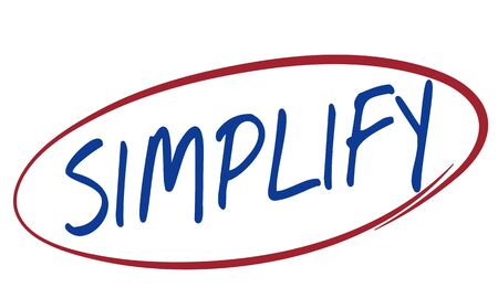 Simplify Clarify Easier Minimal Simple Easy Concept Stock Photo