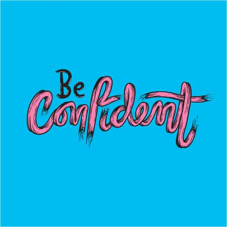 Be Confident Trust Typography Concept