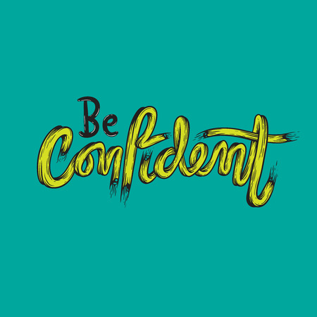 self assurance: Be Confident Trust Typography Graphic