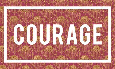 Inspiration Imagination Motivation Courage Brave