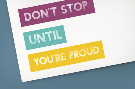 Graphic with the words Dont Stop Until Youre Proud