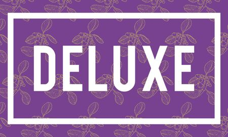 Deluxe Superior Luxurious Exclusive Quality