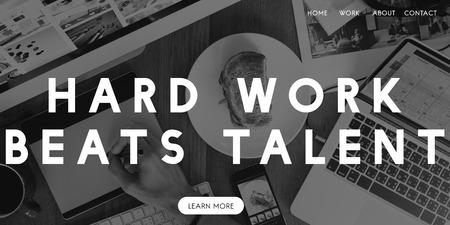 Hard Work Beats Talent Skills Abilities Expertise