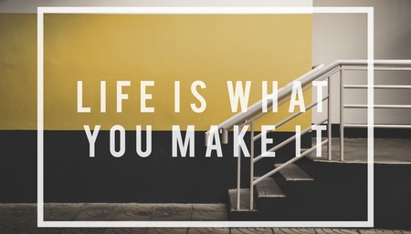 life is what you make it quote overlay Stock Photo