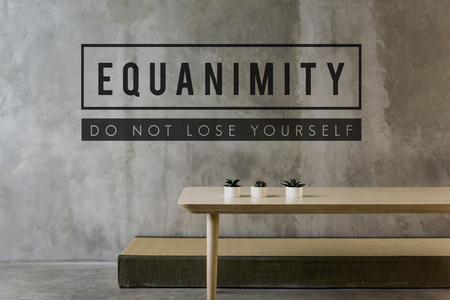 Equanimity is too keep calm and rest.