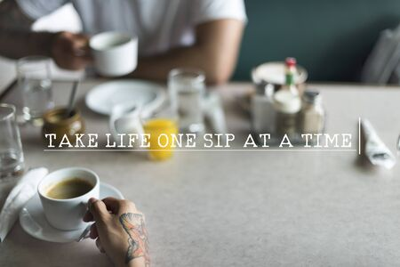 grabing: Take Life One Sip at a Time Concept