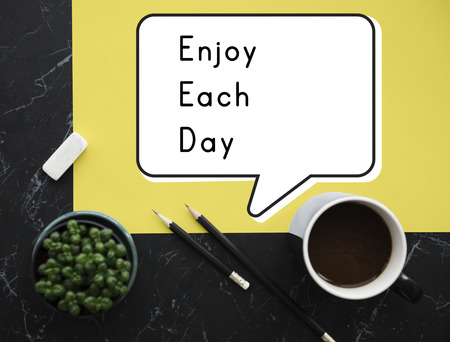 Enjoy Each Day Appreciate Pleasure Like Life