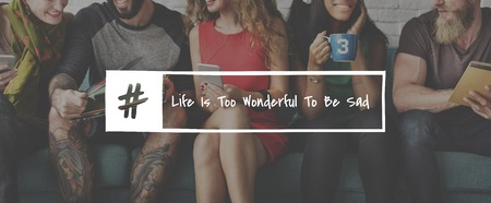 Group of Friends and Life is too Wonderful to be sad Quote