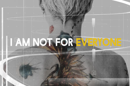 I am not for everyone concept