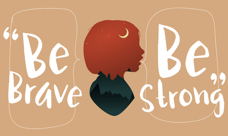 Be Brave Be Strong Artwork Concept