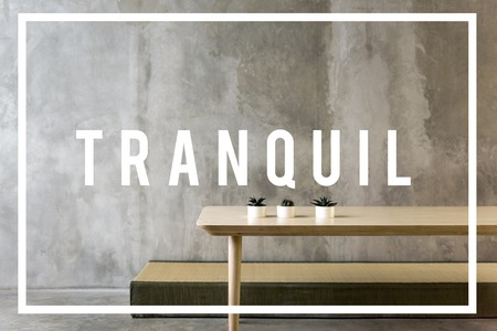 Tranquil is to keep calm and relax.