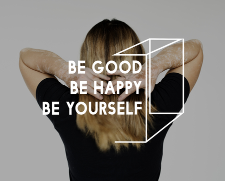 Be good happy yourself motivation optimistic Stock Photo