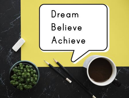 Dream Believe Achieve Aspiration Motivation Vision