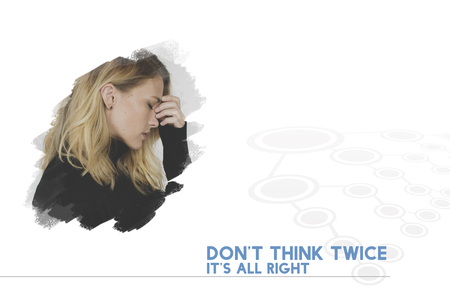 alright: Dont Think Twice Its Alright Word on Stressed Woman Background