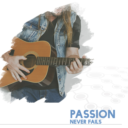 Passion Never Fails Word on Man Playing Guitar Background