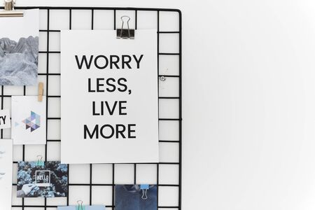Worry less live more phrase