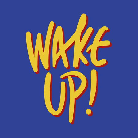 Current millennial slang Wake Up or sometimes referred to as Stay Woke in trendy style lettering