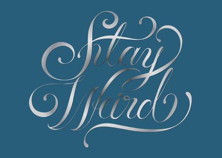 Stay weird typography design illustration Banco de Imagens