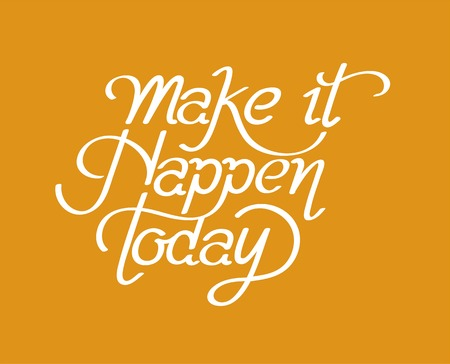 Make it happen today inspirational quote Reklamní fotografie - 111123096