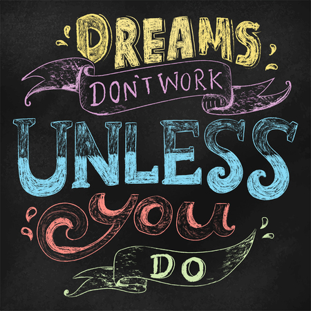 Dreams don't work unless you do quote Stock Photo - 109642333