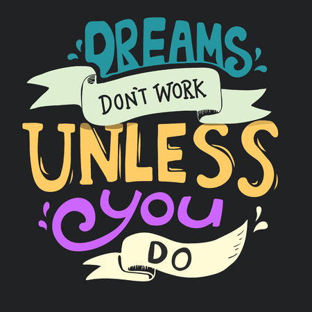 Dreams don't work unless you do quote Stock Photo - 109642401