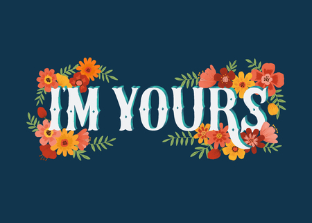 I'm yours quote isolated on background