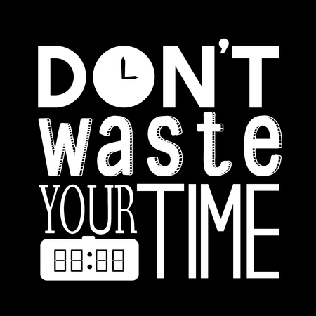 Don't waste your time quote Banco de Imagens - 109643202