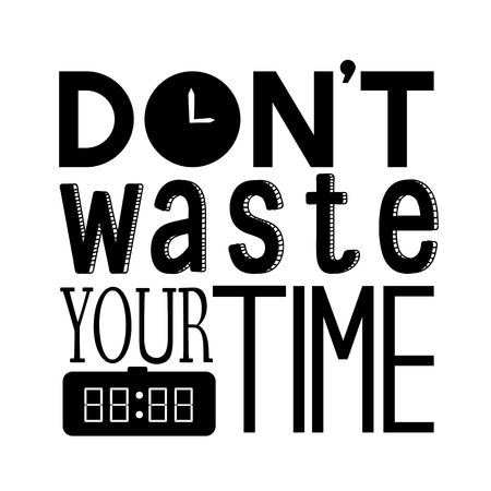 Don't waste your time quote