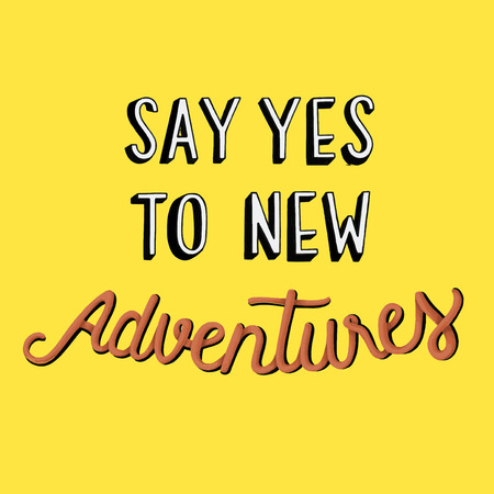 Say yes to new adventures quote Stok Fotoğraf - 109643341