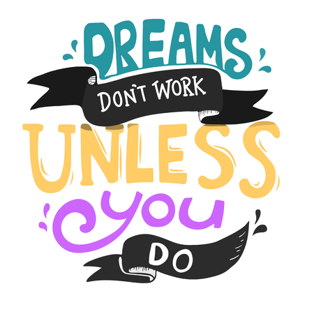 Dreams don't work unless you do quote Banque d'images - 109643619