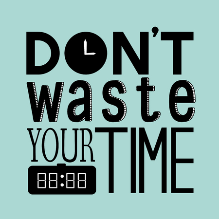 Don't waste your time quote 写真素材 - 109644058