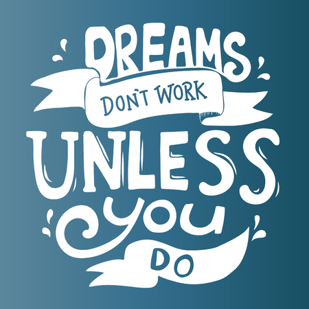 Dreams don't work unless you do quote Stock Photo - 109644101