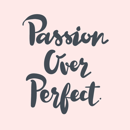 Passion over perfect inspirational quote 版權商用圖片 - 109887329