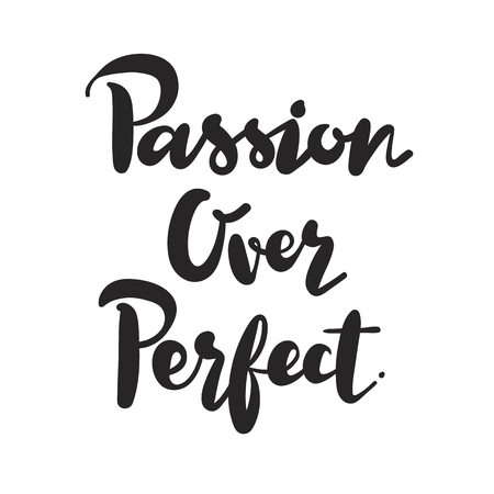 Passion over perfect inspirational quote 版權商用圖片 - 109887388