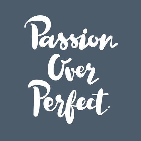 Passion over perfect inspirational quote 版權商用圖片 - 109887564