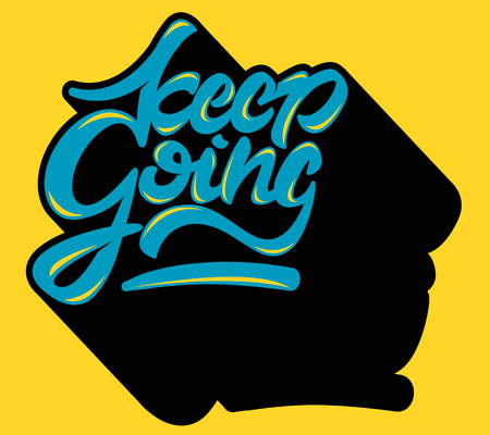 Keep going inspirational quote illustration