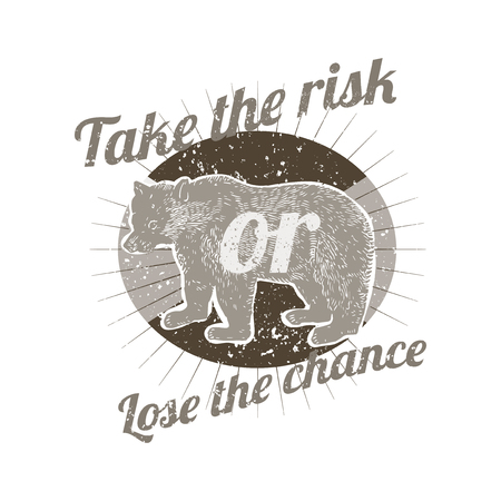 Take the risk or lose the chance badge vector