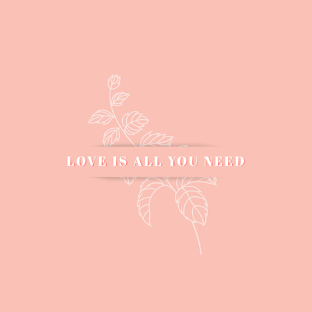 Love is all you need text in botanical design vector
