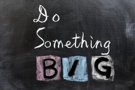 best ideas: Chalk drawing - Do something big