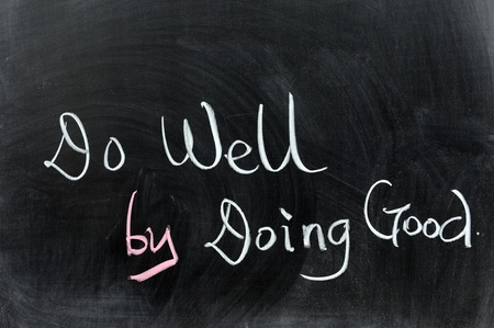 Chalk drawing - Do well by doing good Stock Photo - 12701817