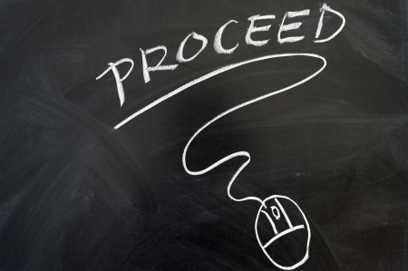 proceed: Proceed and mouse symbol drawn on the chalkboard