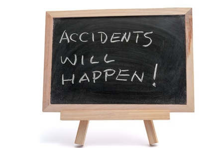 &quot,Accidents will happen&quot, saying written on blackboard over white background Stock Photo - 17071953