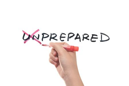 unprepared: Hand writting on white board, unprepared to prepared concept